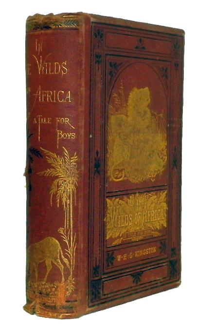 In the Wilds of Africa, A Tale for Boys. W. H. G. Kingston, William Henry Giles.