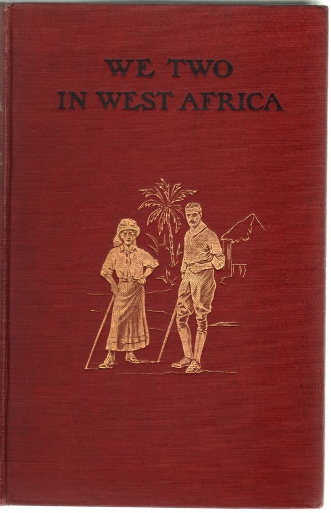 We Two in West Africa. Decima Moore, Major F. G. Guggisberg.