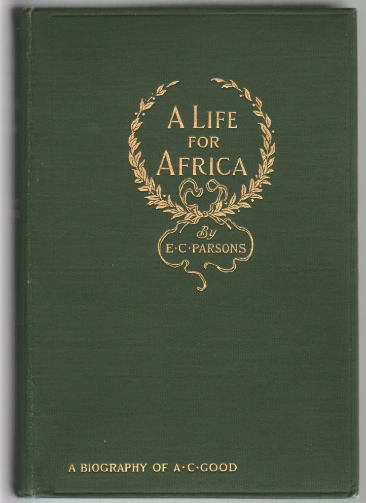 A Life for Africa, Rev. Adolphus Clemens Good. Ellen C. Parsons.
