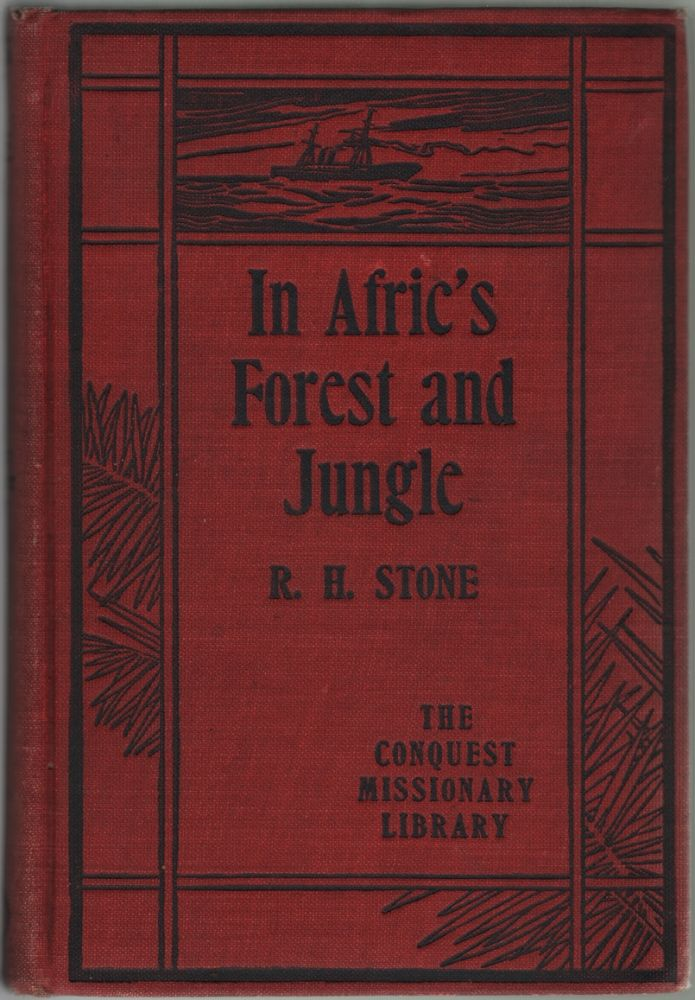 In Afric's Forest and Jungle or Six Years Among the Yorubans. Rev. R. H. Stone, Richard Henry.