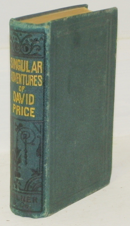 The Life, Singular Adventures, Voyages, and Travels of Howell Ap David Price, A Native of Wales, in the Interior Part of Africa. Howell Ap David Price.