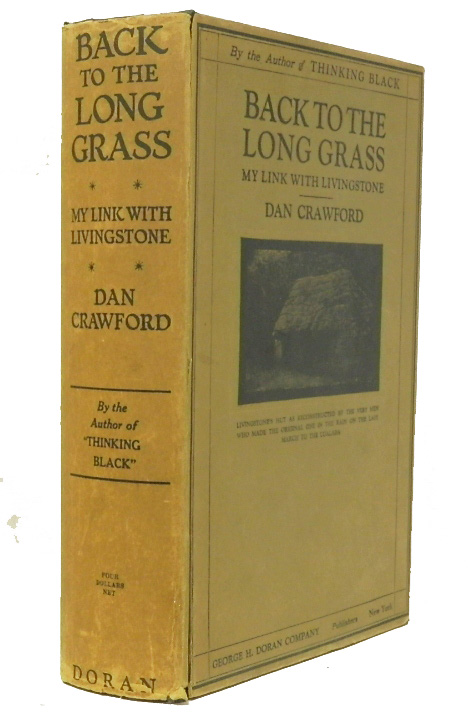 Back to the Long Grass, My Link with Livingstone. Dan Crawford.