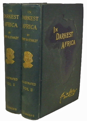 In Darkest Africa, Or the Quest, Rescue, and Retreat of Emin Governor of Equatoria. Henry M. Stanley.