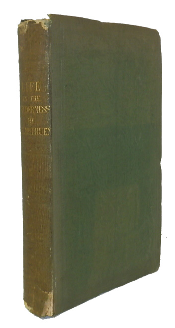 Life in the Wilderness; or Wanderings in South Africa. BIG GAME HUNTING, Henry H. Methuen.