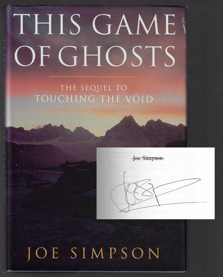 This Game of Ghosts [SIGNED]. Joe Simpson.