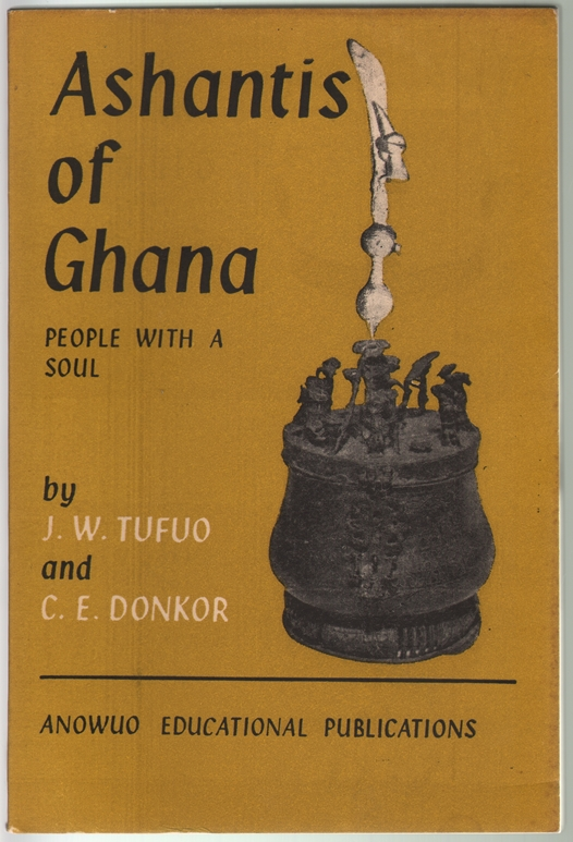 Ashantis of Ghana, People with a Soul. J. W. Tufuo, C. E. Donkor.