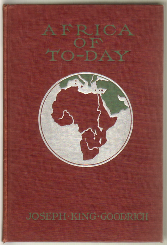 Africa of To-Day [Today]. Joseph King Goodrich.