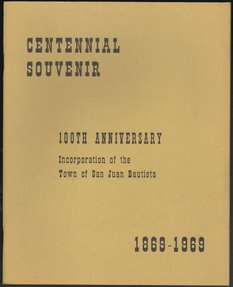 Centennial Souvenir, 100th Anniversary, Incorporation of the Town of San Juan Bautista, 1869-1069