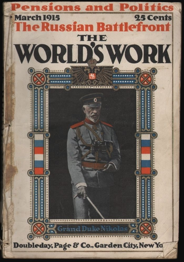 The World's Work, Volume XXIX, Number 5, March 1915: Pensions and Politics, The Russian Battlefront. Arthur W. Page.