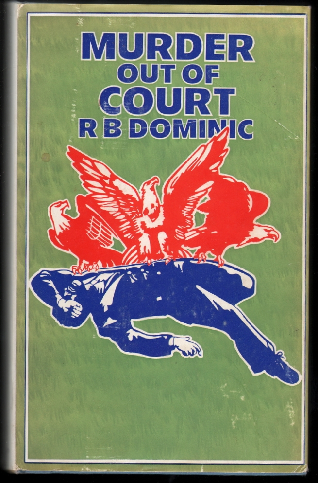 Murder Out of Court [US Title: There Is No Justice]. R. B. Dominic, aka Emma Lathen.