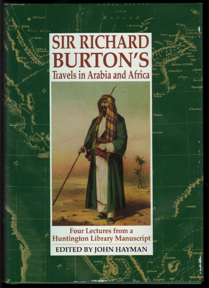 Sir Richard Burton's Travels in Arabia and Africa. Four Lectures from a Huntington Library Manuscript [SIGNED]. Richard Burton, John Hayman.