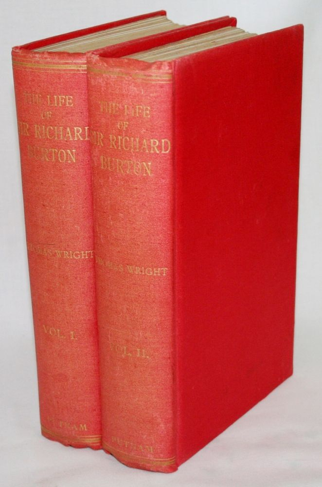 The Life of Sir Richard Burton [Two-Volume Set]. Thomas Wright.
