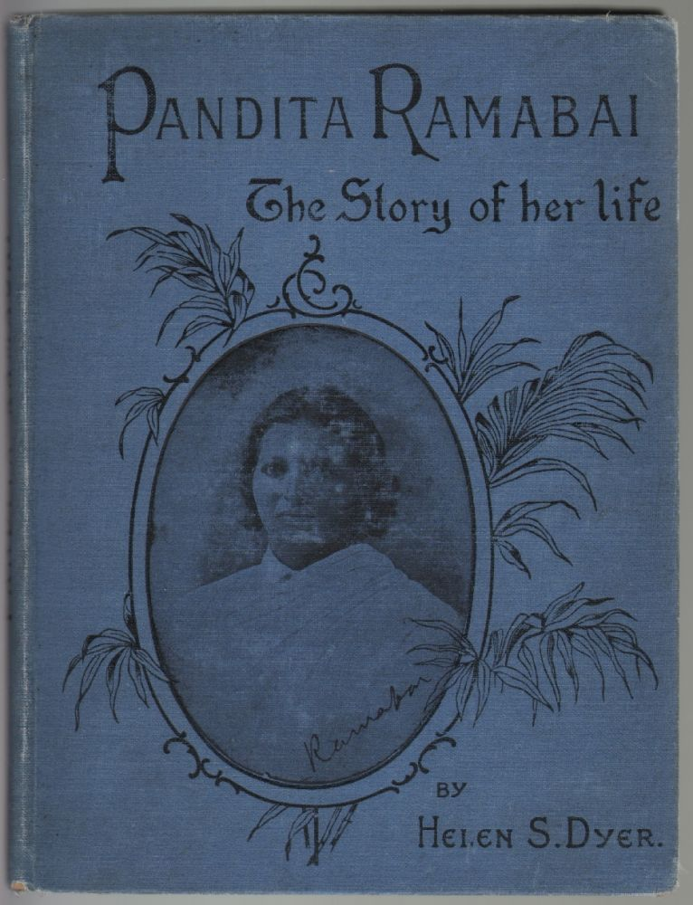 Pandita Ramabai: The Story of Her Life. Helen S. Dyer.