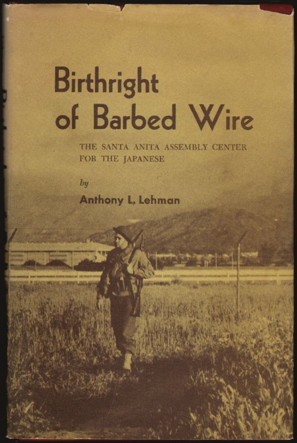 Miraculous Birthright Of Barbed Wire The Santa Anita Assembly Center For The Wiring Cloud Hisonuggs Outletorg