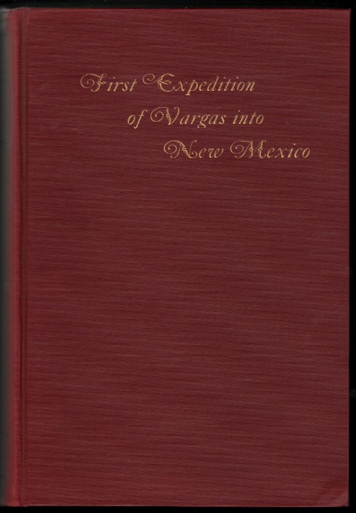 First Expedition of Vargas into New Mexico, 1692 [Coronado Cuarto Centennial Publications Volume X]. J. Manuel Espinosa, Introduction Translation, Notes.