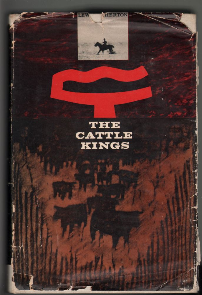 The Cattle Kings. Lewis Atherton.