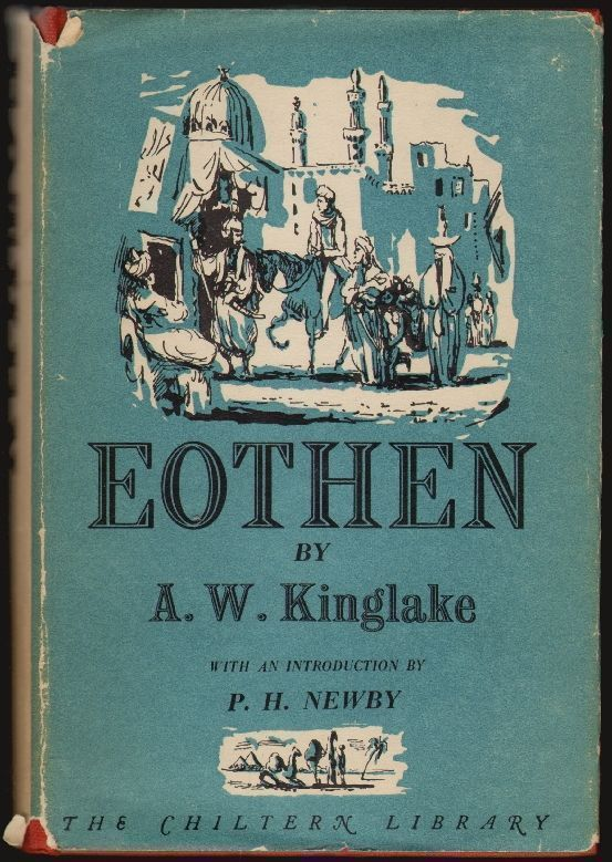 Eothen. A. W. Kinglake, P. H. Newby, Introduction.