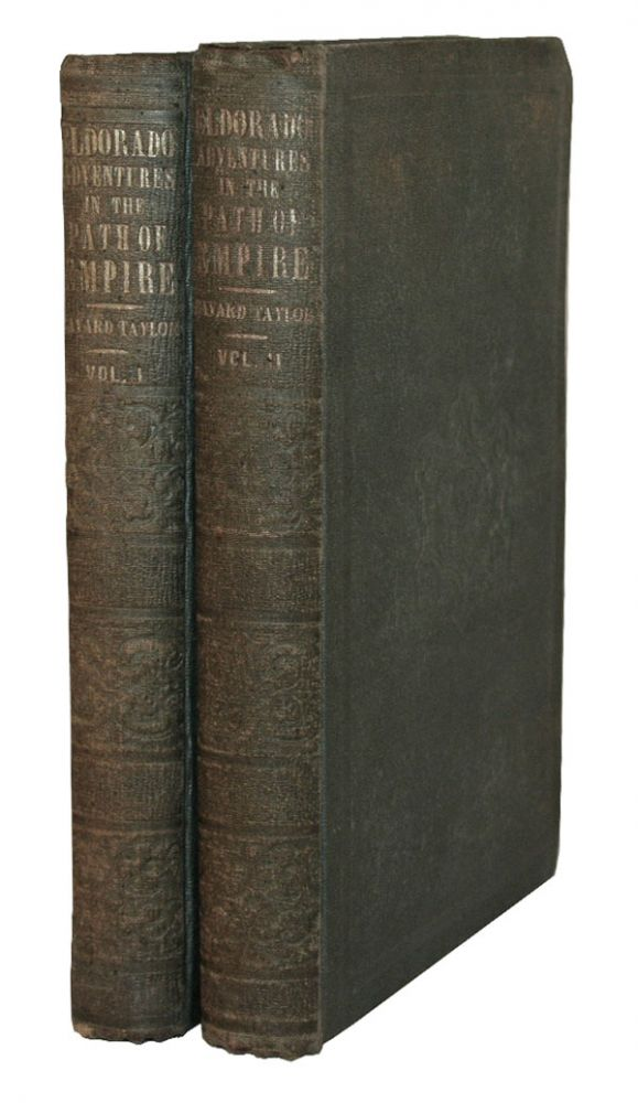 Eldorado, Or Adventures in the Path of Empire: Comprising a Voyage to California, Via Panama; Life in San Francisco and Monterey; Pictures of the Gold Region, and Experiences of Mexican Travel. CALIFORNIA, Bayard Taylor.