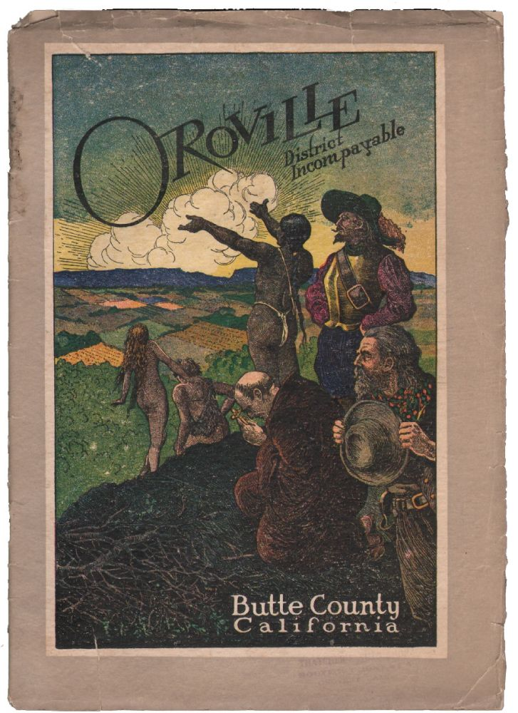 Oroville, District Incomparable, Butte County California. CALIFORNIA, United Chamber of Commerce of Oroville, Allied Communities.