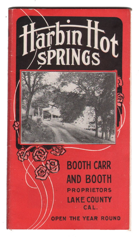 Harbin Springs Hot Springs, Booth Carr and Booth Proprietors, Lake County Cal. CALIFORNIA HEALTH, HOT SPRINGS.