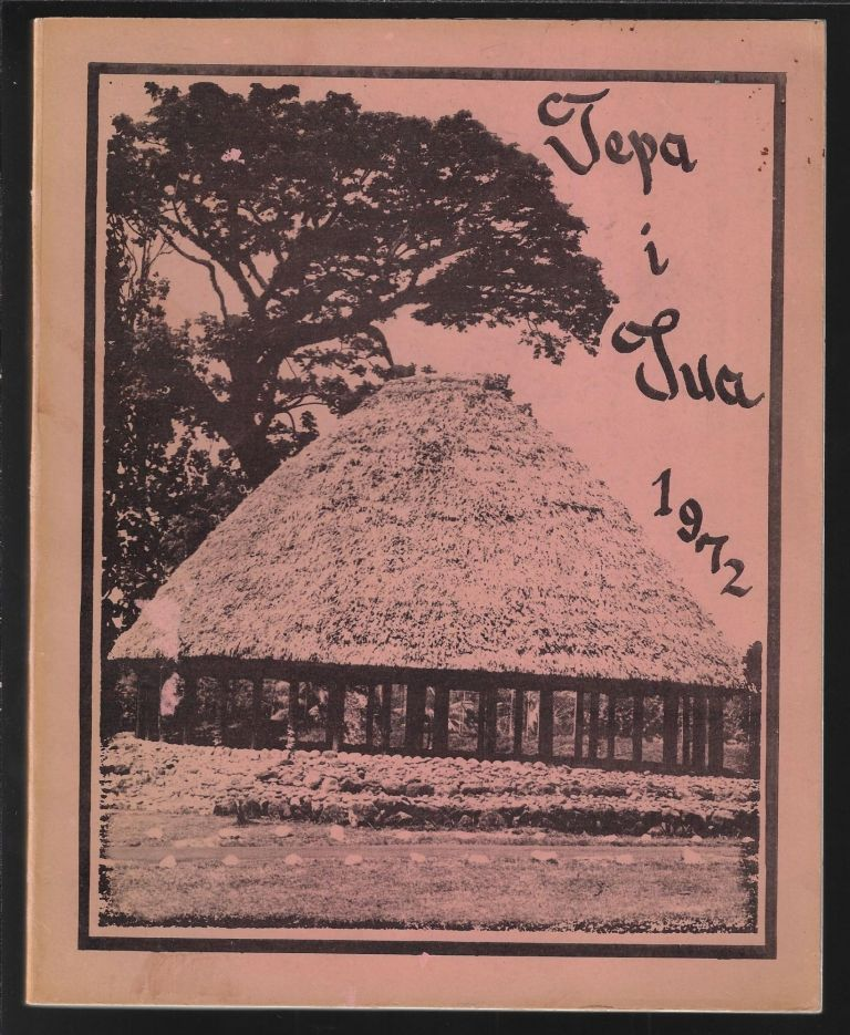 Tepa i Tua 1972. WESTERN SAMOA TEACHERS' TRAINING COLLEGE, Fiatala Petaia.