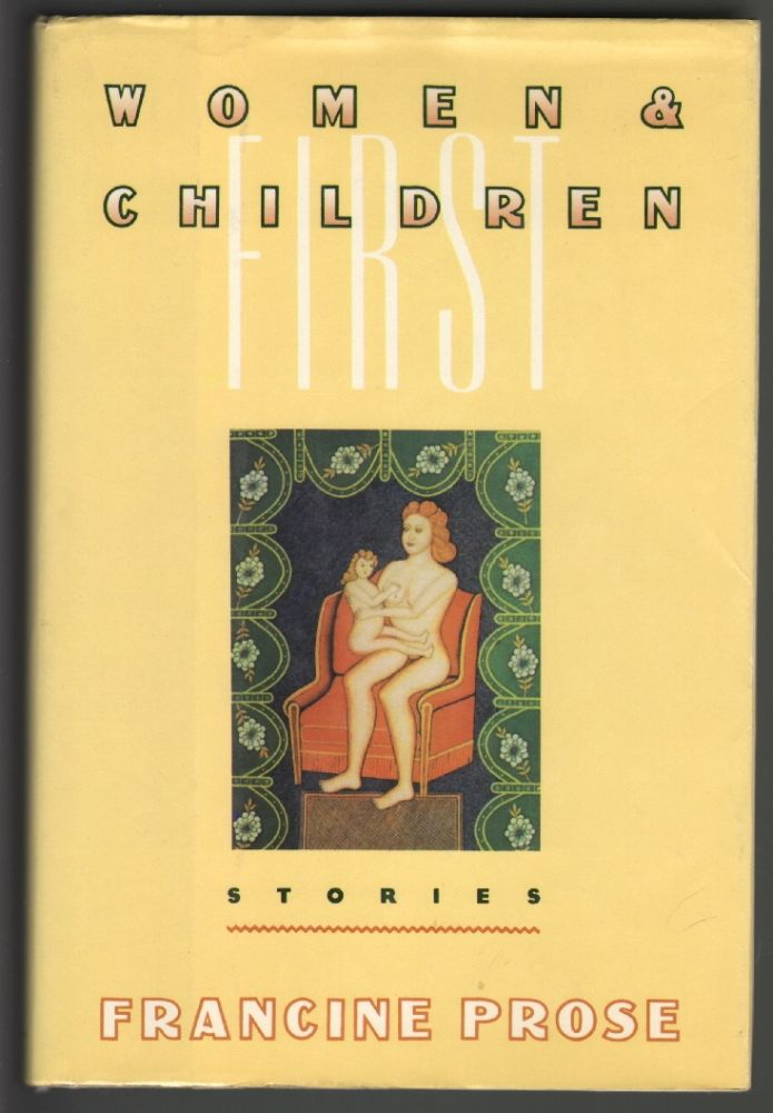 Women and Children First. Francine Prose.