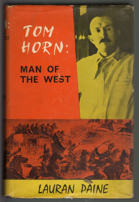 Tom Horn: Man of the West. Lauran Paine.