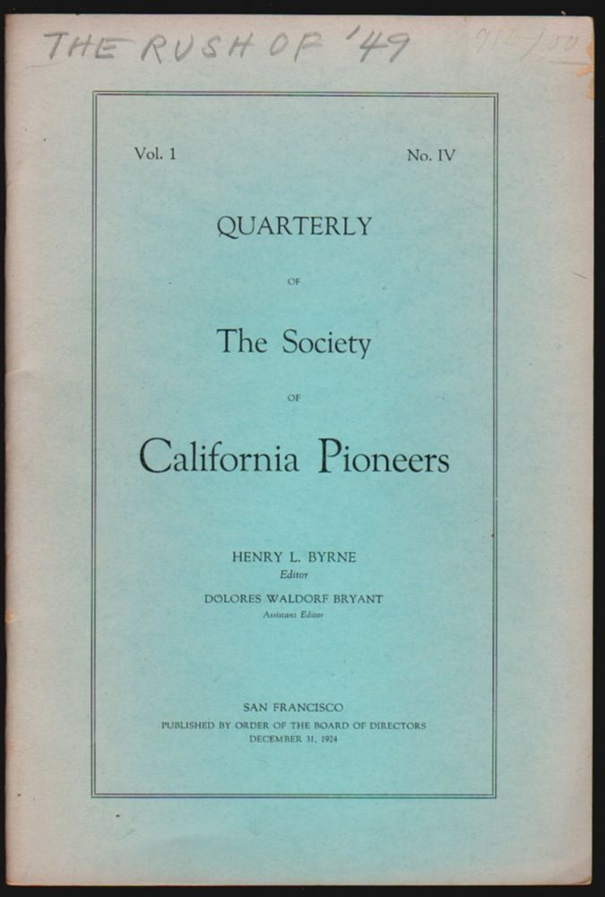 Quarterly of the Society of California Pioneers, Volume 1, No. IV. Henry L. Byrne, Dolores Waldorf Bryant.