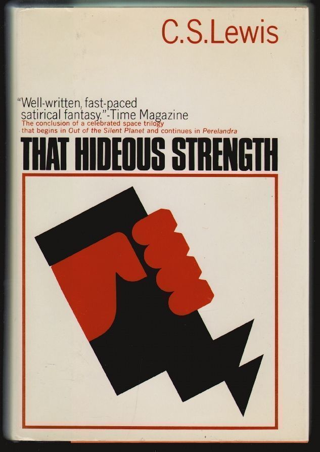 That Hideous Strength, A Modern Fairy-Tale For Grown-Ups. C. S. Lewis.