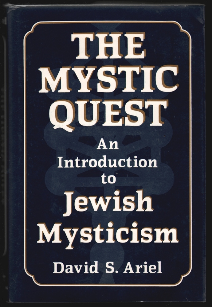 The Mystic Quest, An Introduction to Jewish Mysticism [SIGNED]. David S. Ariel.