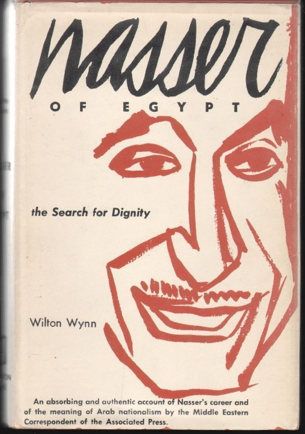 Nasser of Egypt, The Search for Dignity. Wilton Wynn, Louis Lyons, Introduction.