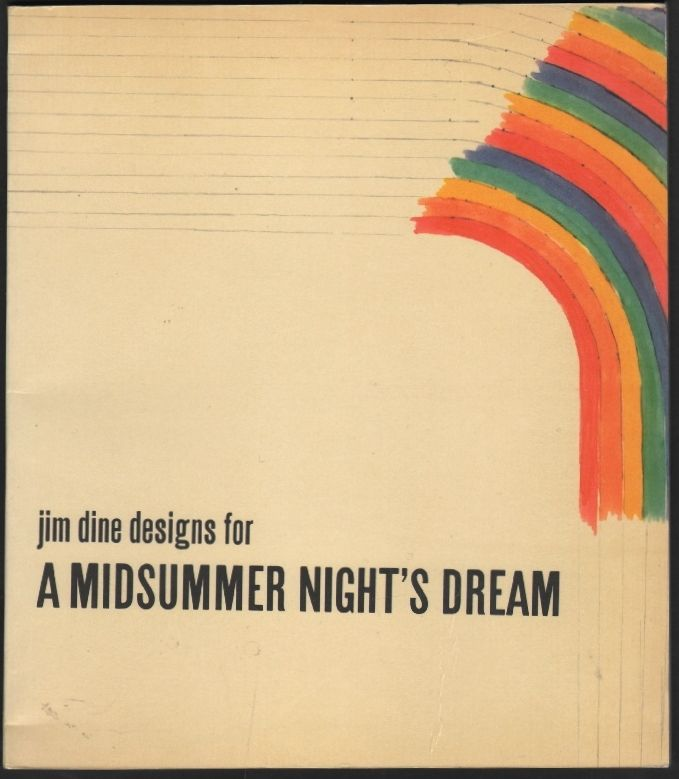 Jim Dine Designs for a Midsummer Night's Dream. Virginia Allen, William S. Lieberman, Jim Dine, Introduction.