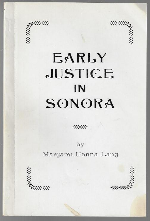 Early Justice in Sonora. Margaret Hanna Lang.