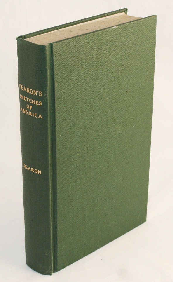 Sketches of America, A Narrative of a Journey of Five Thousand Miles through the Eastern and Western States of America. TRAVEL, Henry Bradshaw Fearon.