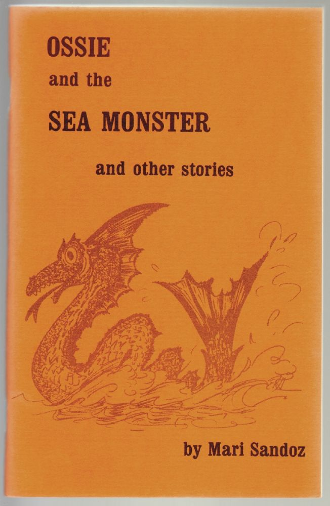 Ossie and the Sea Monster and Other Stories. Mari Sandoz.