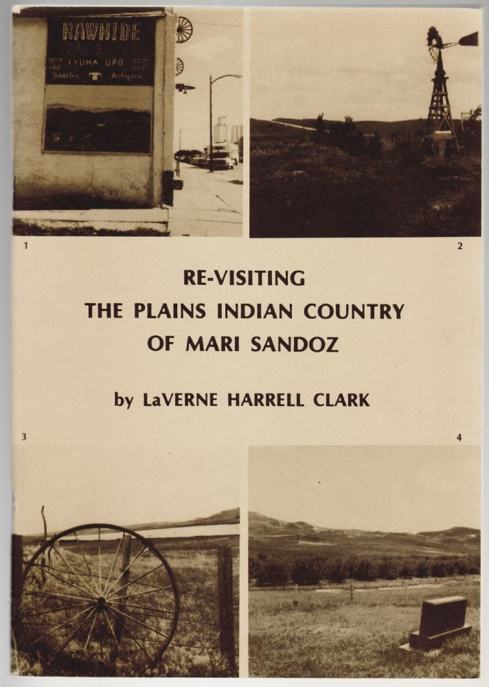 Re-Visiting the Plains Indian Country of Mari Sandoz. LaVerne Harrell Clark.