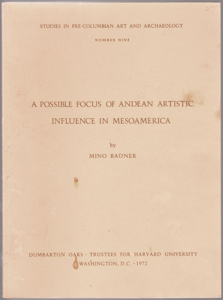A Possible Focus of Andean Artistic Influence in Mesoamerica. Mino Badner.