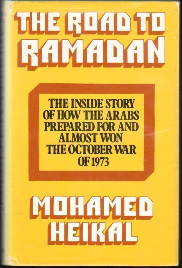 The Road to Ramadan. Mohamed Heikal.