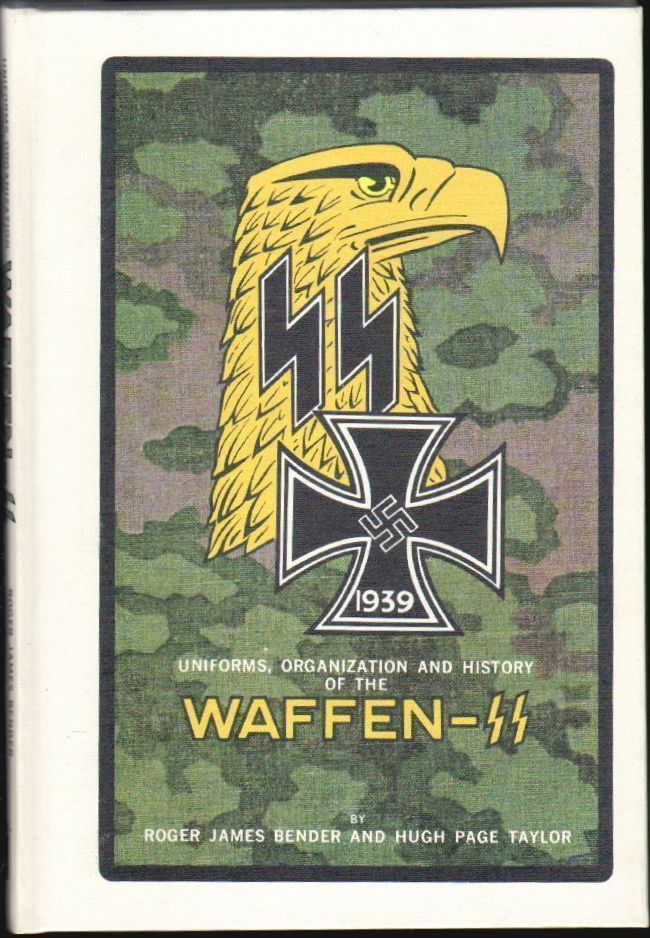 Uniforms, Organization and History of the Waffen-SS, Vol. 1. Roger James Bender, Hugh Page Taylor.