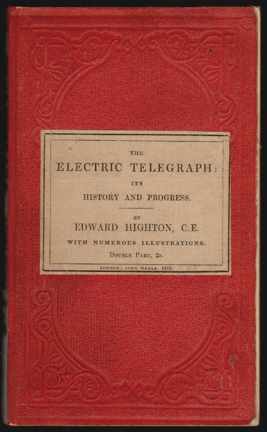 The Electric Telegraph, Its History and Progress. Edward Highton.