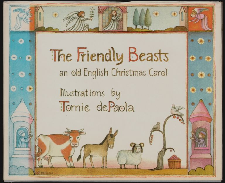 The Friendly Beasts, An Old English Christmas Carol [SIGNED]. Tomie dePaola.
