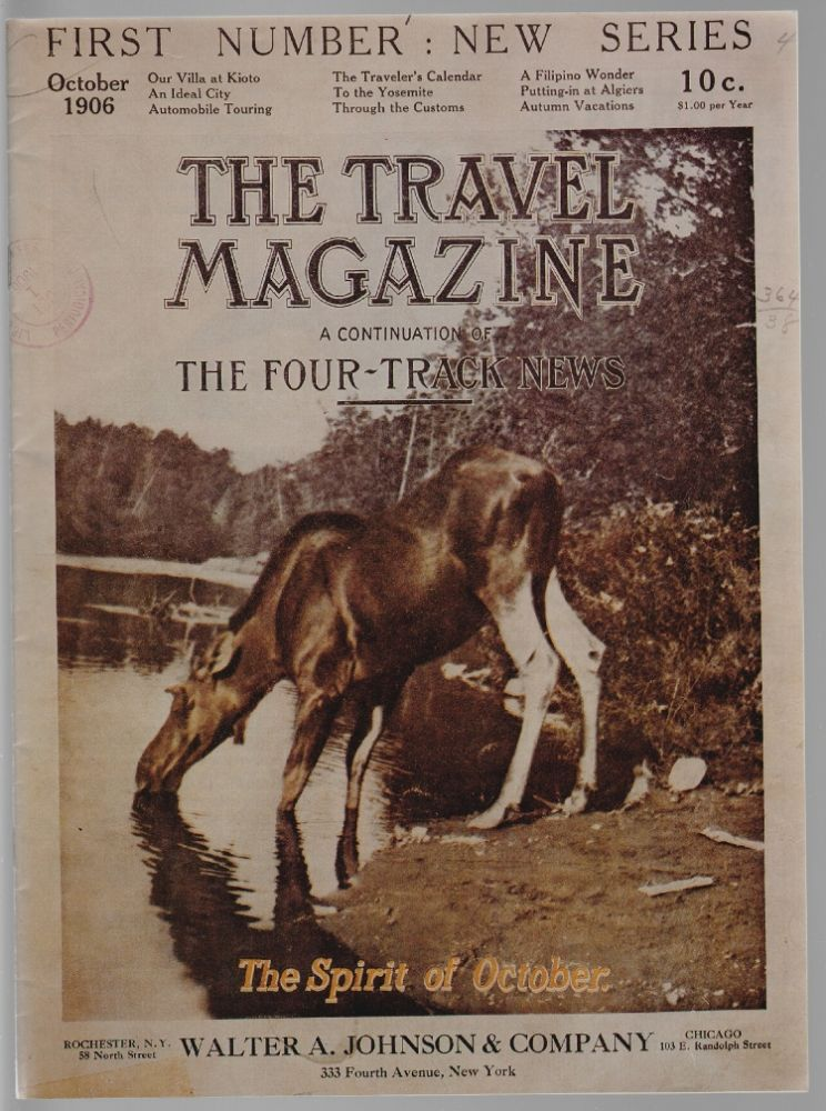 The Travel Magazine, A Continuation of the Four-Track News, Volume XII, Number 1. October, 1906. M. G. Cunniff, W. T. Prosser, Thornton Burgess, Henry S. Chapin.