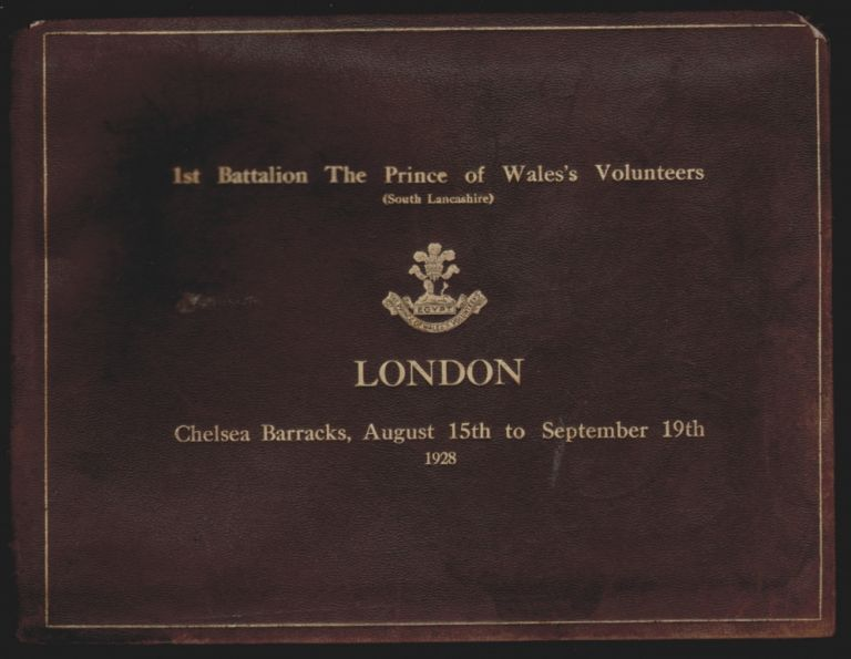 A Record of the Visit of the 1st Battalion, The Prince of Wales's Volunteers (South Lancashire) to London on Public Duties, August 15th to September 19th, 1928