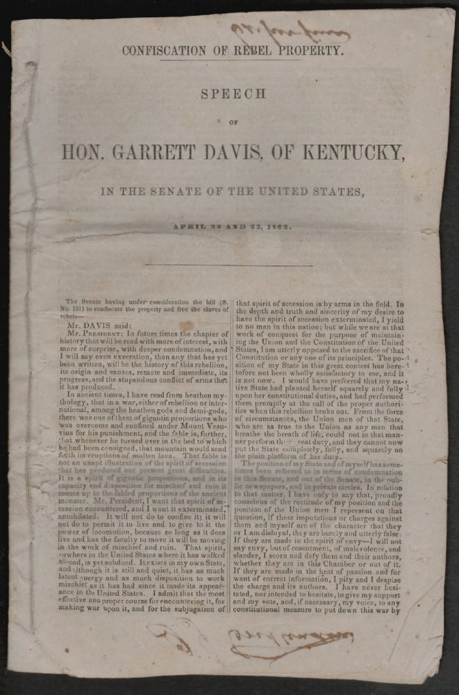 Confiscation of Rebel Property. Speech of Hon. Garrett Davis, of Kentucky, in the Senate of the United States, April 22 and 23, 1862. Garrett Davis.