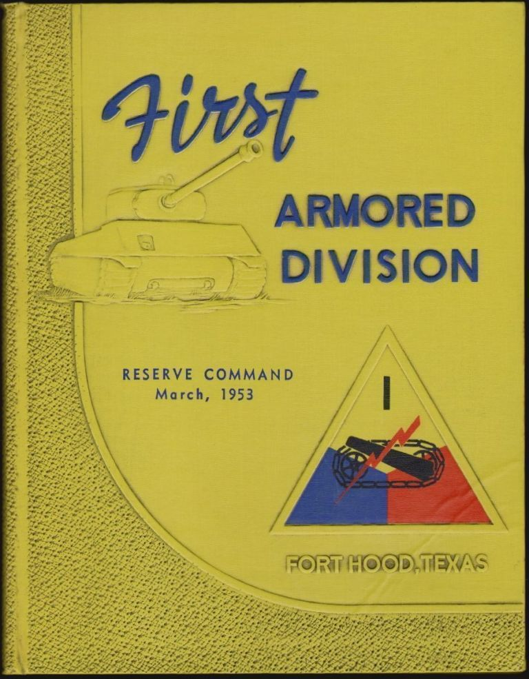 North Ft. Hood Texas, Home of the Reserve Command, First Armored Division