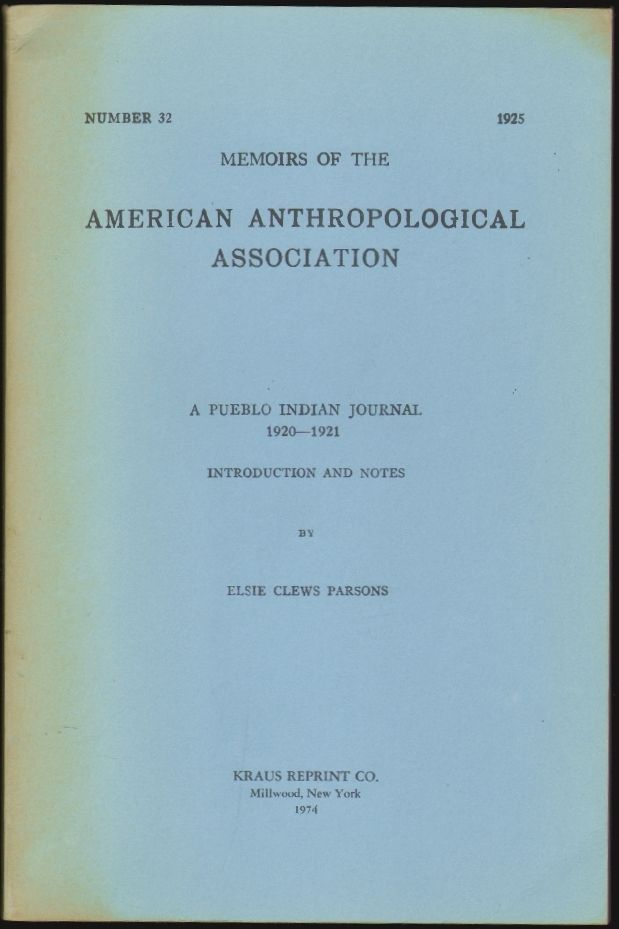 A Pueblo Indian Journal 1920-1921, Introduction and Notes (Memoirs of the American Anthropological Association, Number 32). Elsie Clews Parsons, Crow-Wing.