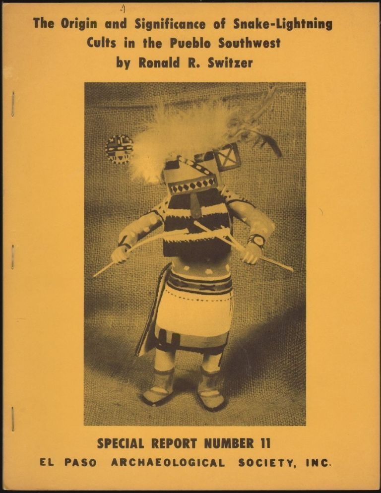 The Origin and Significance of Snake-Lightning Cults in the Pueblo Southwest. Ronald R. Switzer.