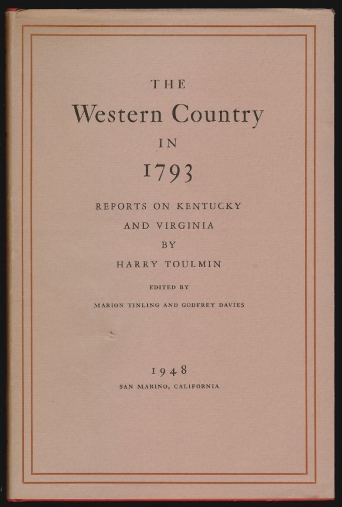 The Western Country in 1793, Reports on Kentucky and Virginia. Harry Toulmin, Marion Tinling, Godrey Davies.