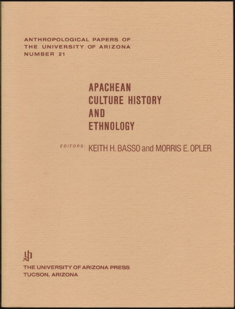 Apachean Culture History and Ethnology, Anthropological Papers of the University of Arizona Number 21. Keith H. Basso, Morris E. Opler.