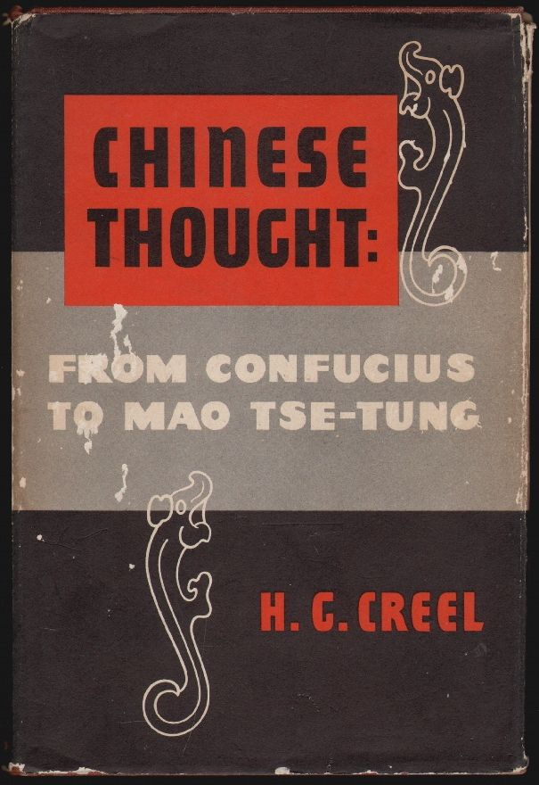 Chinese Thought from Confucius to Mao Tse-Tung. H. G. Creel.